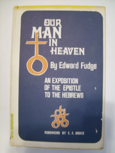 Our Man in heaven;: An exposition of the Epistle to the (Mens Fudge)