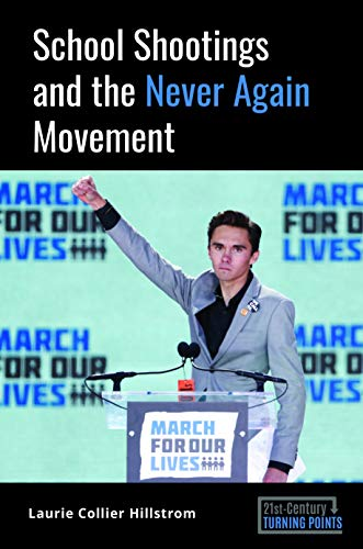 School Shootings and the Never Again Movement (21st-Century Turning Points)