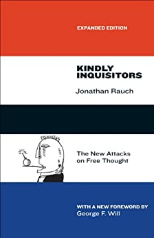 Kindly Inquisitors: The New Attacks on Free Thought, Expanded Edition by [Rauch, Jonathan]
