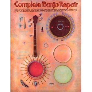 - Complete Banjo Repair: The Setup, Maintenance, and Restoration of the Five-String Banjo