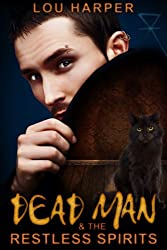 Dead Man and the Restless Spirits (Dead Man Series Book 1)
