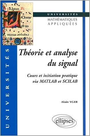 Lire Théorie et analyse du signal : Cours et initiation pratique via MATLAB et SCILAB pdf, epub