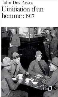 L'Initiation d'un homme, 1917 par John Dos Passos