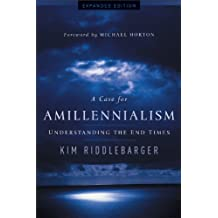 A Case for Amillennialism: Understanding the End Times