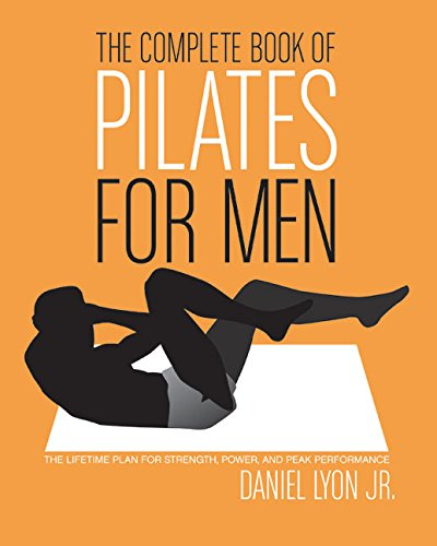 The Complete Book of Pilates for Men: The Lifetime Plan for Strength, Power & Peak Performance pdf