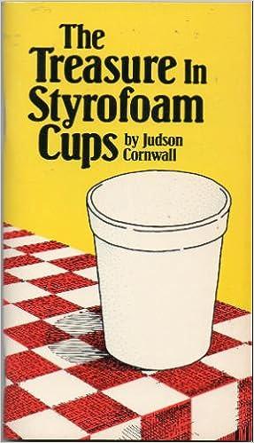 the treasure in styrofoam cups judson cornwall 9780882703893