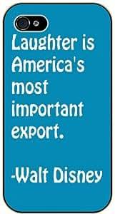 Laughter is America's most important export - iPhone 5C black plastic case / Inspiration Walt Disney quotes