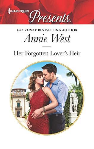 Her Forgotten Lover's Heir by Annie West