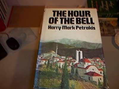 The Hour of the Bell: A Novel of the 1821 Greek War of Independence Against the Turks