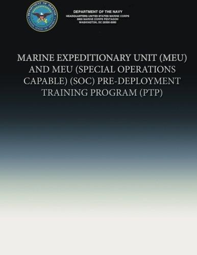 Marine Expeditionary Unit (MEU) and MEU (Special Operations Capable)(SOC) Pre-Deployment Training Program (PTP) pdf epub