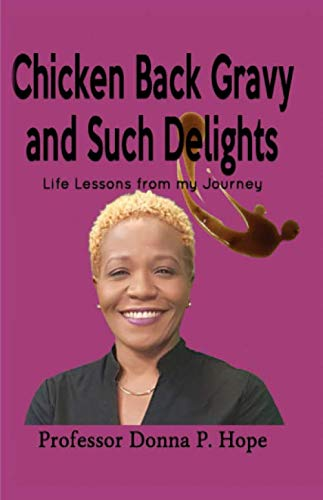Chicken Back Gravy and Such Delights: Life Lessons From My Journey