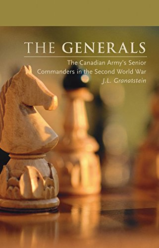 The Generals: The Canadian Army's Senior Commanders in the Second World War (Beyond Boundaries: Canadian Defense and)