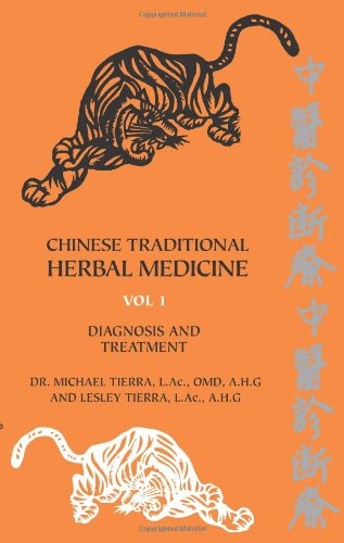 Chinese Traditional Herbal Medicine Volume I Diagnosis and Treatment (Traditional Chinese Treatment)