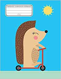 Hedgehog Composition Notebook: Hedgehog Riding a Scooter on the Cover of This Composition Notebook (Hedgehog Composition Notebooks)