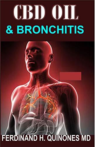 CBD OIL AND BRONCHITIS: Eythin ou Need To Know Abot Using CBD OIL to Treat Bronchitis