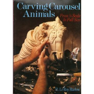 Carving Carousel Animals, from 1/8 Scale to Full Size