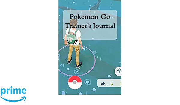 Pokemon Go Trainers Journal: An Unofficial Activity Book ...