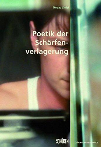 Poetik der Schärfenverlagerung (Zürcher Filmstudien)