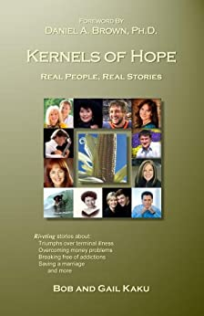 Kernels of Hope: Real People, Real Stories (English Edition) por [Kaku, Bob]