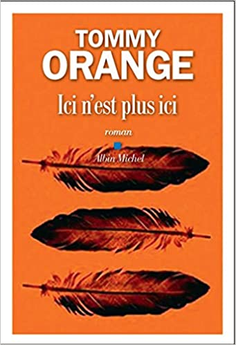 Amazon Fr Ici N Est Plus Ici Tommy Orange Stephane