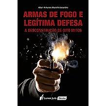 Armas de Fogo e Legítima Defesa