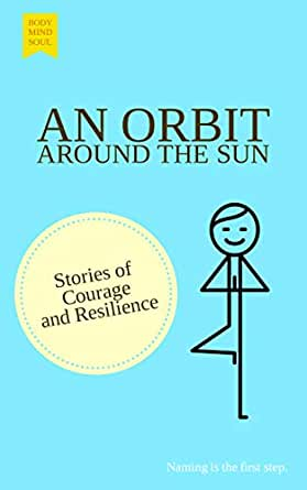 An Orbit Around the Sun: Stories of Courage and Resilience (Fall ...