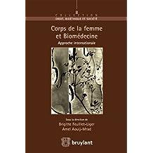 Corps de la femme et Biomedecine (Droit bioéthique et société t. 8) (French Edition)