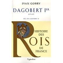 DAGOBERT PREMIER : FILS DE CLOTAIRE II 629-639