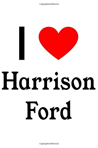 I Love Harrison Ford: Harrison Ford Designer Notebook pdf epub