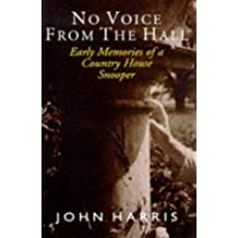 No Voice from the Hall: Early Memories of a Country House Snooper