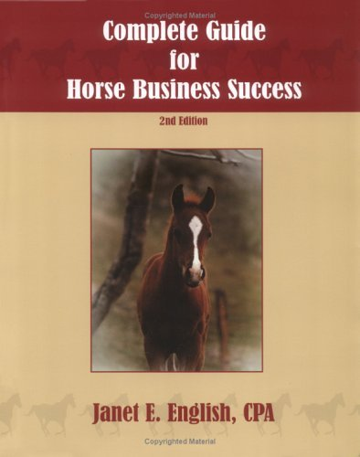 The Complete Guide for Horse Business Success by Janet E. English (2003-07-24)