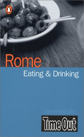 Time Out Rome Eating & Drinking Guide (International Eating & Drinking Guides) pdf epub