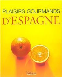 Plaisirs gourmands d'Espagne
