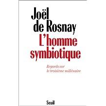 L'homme symbiotique: Regards sur le troisième millénaire (French Edition)