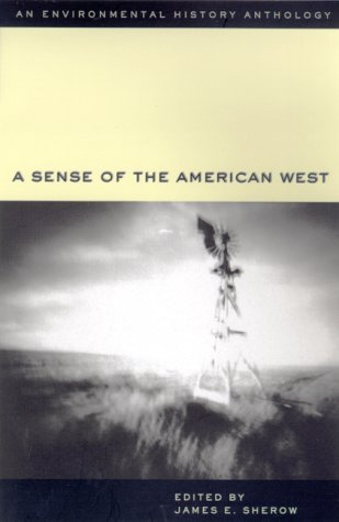 A Sense of the American West: An Environmental History Anthology (Historians of the Frontier and American West (Paperbac