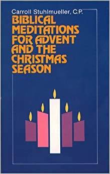 Biblical Meditations for Advent and the Christmas Season