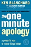 The One Minute Apology (The One Minute Manager): A Powerful Way to Make Things Better by Ken Blanchard (29-Jul-2011) Paperback
