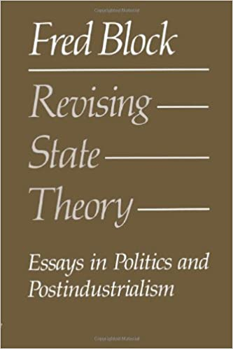 revising state theory essays in politics and postindustrialism  revising state theory essays in politics and postindustrialism fred block 9780877225249 com books