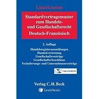 Standardvertragsmuster zum Handels- und Gesellschaftsrecht: Deutsch-Französisch / Allemand-Français