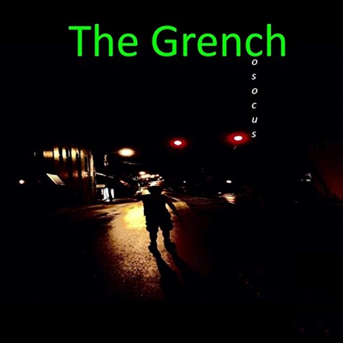The Grench [Explicit]