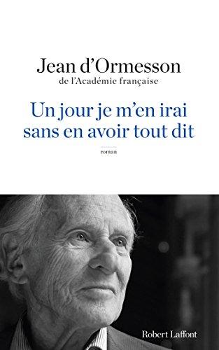 Un Jour je m'en irai sans en avoir tout dit (ROMAN) (French - Mens Jour