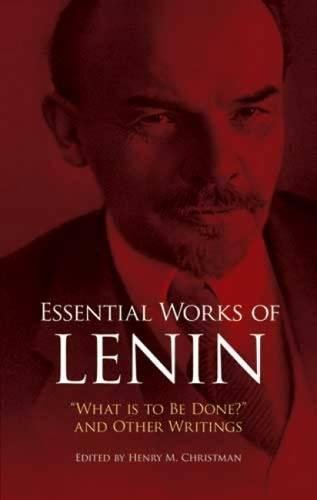 """Essential Works of Lenin: """"What Is to Be Done?"""" and Other Writings"""