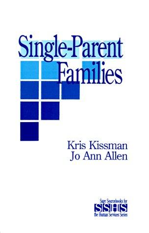 Single Parent Families (SAGE Sourcebooks for the Human Services)