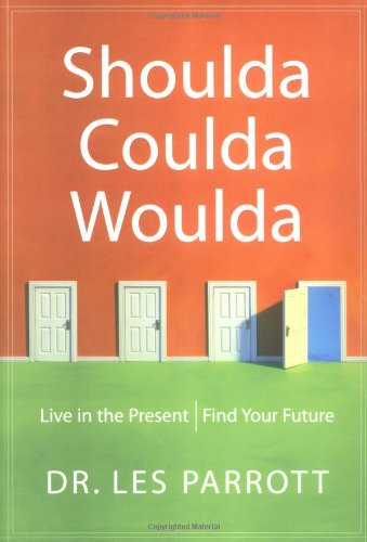 Shoulda, Coulda, Woulda: Live in the Present, Find Your Future pdf epub