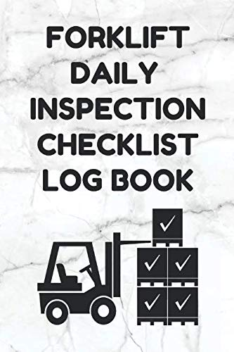 Forklift Daily Inspection Checklist Log Book: Forklift Operator Safety Logbook - OSHA Regulations - 6 by 9 Inch Size, 200 Pages, White Cover (Log Holder Tools With)