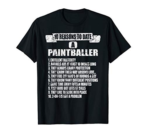10 Reasons to date a paintballer tshirt for paintballer (10 Reasons To Date A Paintballer T Shirt)