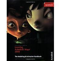 Learning Autodesk Maya 2008: The Modeling and Animation Handbook
