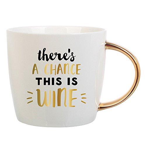 SLT Funny Coffee Mug Gold Foil There's A Chance This Is Wine 14oz Deal (Large Image)