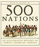 Five Hundred Nations, Alvin M. Josephy, 0679429301