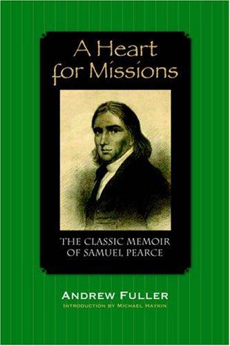 A Heart for Missions: Memoir of Samuel Pearce